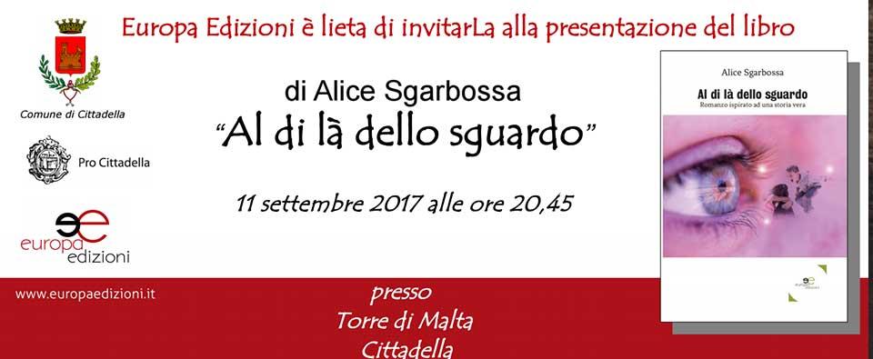 """PRESENTAZIONE DEL LIBRO """"AL DI LÀ DELLO SGUARDO"""" DI ALICE SGARBOSSA"""
